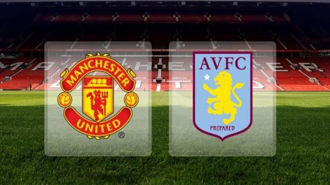توقيت مباراة مانشستر يونايتد واستون فيلا وقناة ناقلة لمباراة الأسبوع الثاني من الدوري الإنجليزي الممتاز